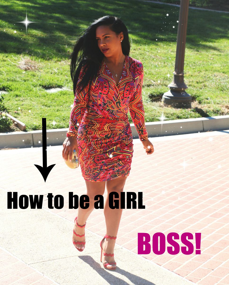 How to be a girl Boss!